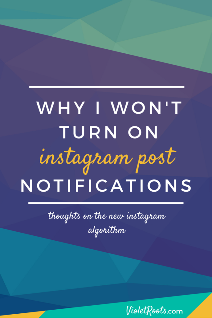 why i won t turn on instagram post notifications violet
